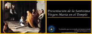 Hoy la Iglesia celebra Presentación de la Santísima Virgen María en el Templo. Oremos junto a